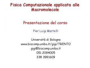 Fisica Computazionale applicata alle Macromolecole Presentazione del corso