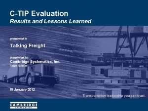 CTIP Evaluation Results and Lessons Learned presented to