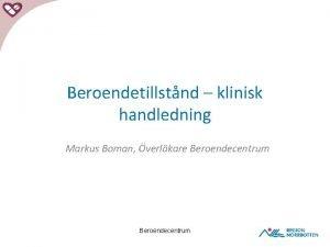 Beroendetillstnd klinisk handledning Markus Boman verlkare Beroendecentrum Beroendecentrum