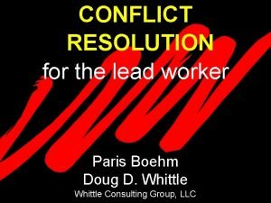 CONFLICT RESOLUTION for the lead worker Paris Boehm
