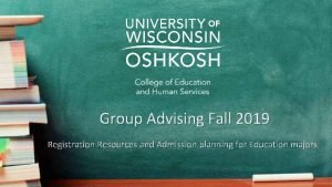 Group Advising Fall 2019 Registration Resources and Admission