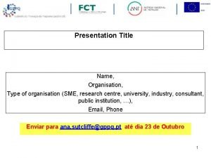 Presentation Title Name Organisation Type of organisation SME