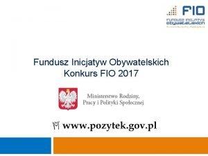 Fundusz Inicjatyw Obywatelskich Konkurs FIO 2017 Ministerstwo Pracy