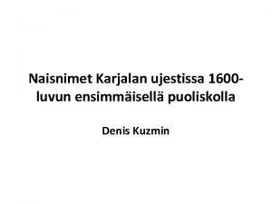 Naisnimet Karjalan ujestissa 1600 luvun ensimmisell puoliskolla Denis