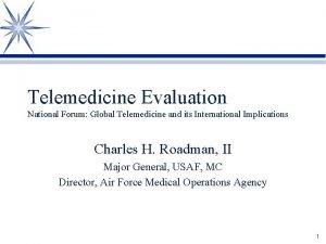 Telemedicine Evaluation National Forum Global Telemedicine and its