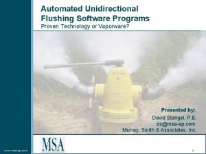Automated Unidirectional Flushing Software Programs Proven Technology or