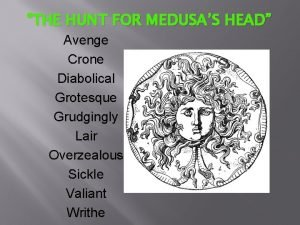 THE HUNT FOR MEDUSAS HEAD Avenge Crone Diabolical