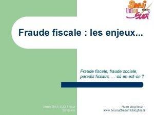 Fraude fiscale les enjeux Fraude fiscale fraude sociale