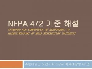NFPA 472 STANDARD FOR COMPETENCE OF RESPONDERS TO