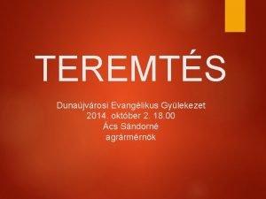 TEREMTS Dunajvrosi Evanglikus Gylekezet 2014 oktber 2 18