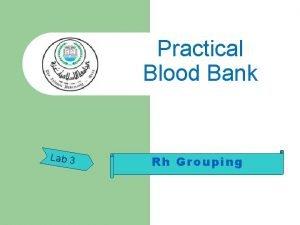 Practical Blood Bank Lab 3 Rh Grouping Practical