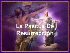 La Pascua De Resurreccin Enciende los parlantes HAZ
