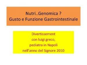 Nutri Genomica Gusto e Funzione Gastrointestinale Divertissement con