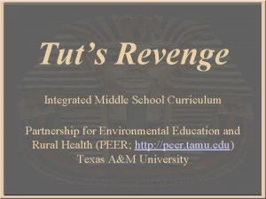 Tuts Revenge Integrated Middle School Curriculum Partnership for