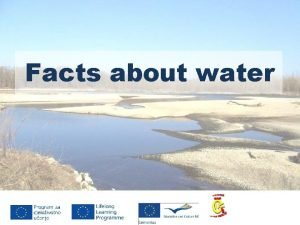 Facts about water Scientific facts about water Much
