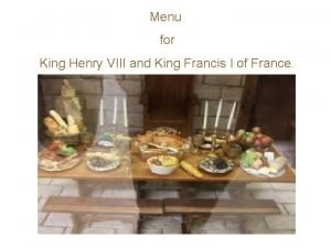 Menu for King Henry VIII and King Francis