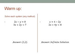 Warm up Solve each system any method Wup
