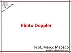 Efeito Doppler Prof Marco Macdo Definio O Efeito