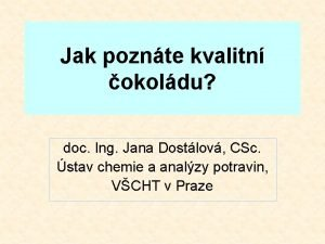 Jak poznte kvalitn okoldu doc Ing Jana Dostlov