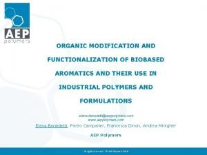 ORGANIC MODIFICATION AND FUNCTIONALIZATION OF BIOBASED AROMATICS AND