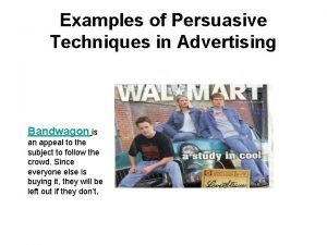 Examples of Persuasive Techniques in Advertising Bandwagon is