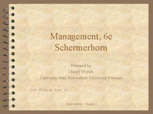 Management 6 e Schermerhorn Prepared by Cheryl Wyrick