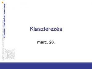 Klaszterezs mrc 26 Cluster Analysis Basic Concepts and