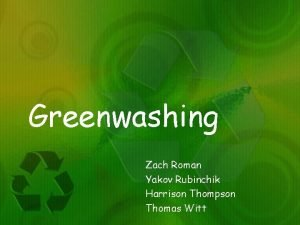 Greenwashing Zach Roman Yakov Rubinchik Harrison Thompson Thomas