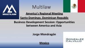 Multilaw Americas Regional Meeting Santo Domingo Dominican Republic