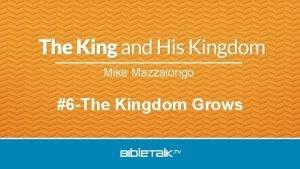 Mike Mazzalongo 6 The Kingdom Grows So faith