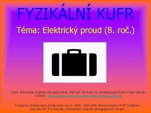FYZIKLN KUFR Tma Elektrick proud 8 ro Zdroj
