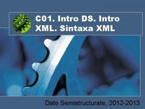C 01 Intro DS Intro XML Sintaxa XML