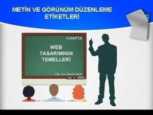 METN VE GRNM DZENLEME ETKETLER 3 HAFTA WEB