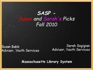 SASP Susan and Sarahs Picks Fall 2010 Susan