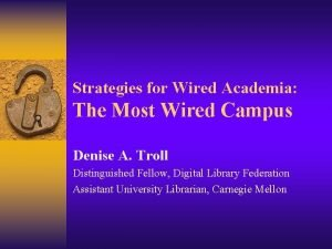 Strategies for Wired Academia The Most Wired Campus