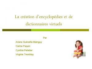 La cration dencyclopdies et de dictionnaires virtuels Par