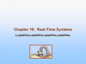 Chapter 19 RealTime Systems Chapter 19 RealTime Systems