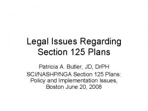 Legal Issues Regarding Section 125 Plans Patricia A