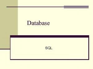 Database SQL Relational language SQL n SQL or
