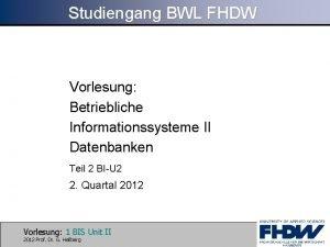 Studiengang BWL FHDW Vorlesung Betriebliche Informationssysteme II Datenbanken