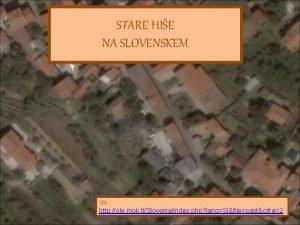 STARE HIE NA SLOVENSKEM Vir http ole mok