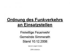 Ordnung des Funkverkehrs an Einsatzstellen Freiwillige Feuerwehr Gemeinde