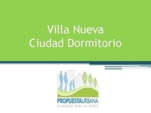 Villa Nueva Ciudad Dormitorio MUNICIPIO DE VILLA NUEVA