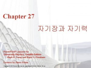 Chapter 27 Power Point Lectures for University Physics