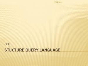 KTI by dna SQL STUCTURE QUERY LANGUAGE 1