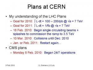 Plans at CERN My understanding of the LHC