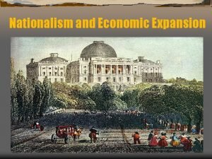 Nationalism and Economic Expansion James Monroe Virginia Republican