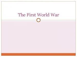 The First World War Causes of World War