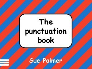 Punctuation marks help make meaning clear in The