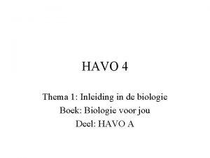 HAVO 4 Thema 1 Inleiding in de biologie